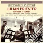 Julian Priester 5tet & 6tet - Keep Swingin'/spiritsvill cd musicale di Julian priester 5tet