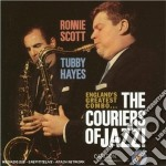 Ronnie Scott & Tubby Hayes - The Couriers Of Jazz cd musicale di SCOTT/HAYES