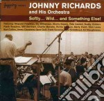 Johnny Richards & His Orchestra - Softly..wild & Somth.else cd musicale di Johnny richards & hi