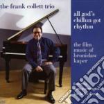 Frank Collett Trio - All God's Chillum Got R. cd musicale di COLLETT FRANK TRIO