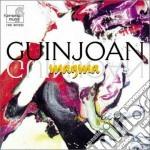 Guinjoan Joan - Magma, Cadenza, Nexus, Barcelona 216, Homenaje A Carmen Amaja cd musicale di Joan Guinjoan