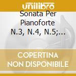 SONATA PER PIANOFORTE N.3, N.4, N.5; L'A cd musicale di Isaac Albeniz