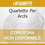 QUARTETTO PER ARCHI cd musicale di Maurice Ravel