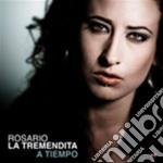 Rosario La Tremendita  - A Tiempo cd musicale di LA TREMENDITA ROSARI