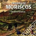 Eduardo Paniagua - Zambra De Moriscos cd musicale di Eduardo Paniagua