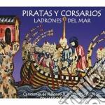 Eduardo Paniagua - Pirates And Corsairs: Thieves Of The Sea cd musicale di Eduardo Paniagua