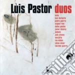 Luis Pastor - Duos cd musicale di Luis Pastor