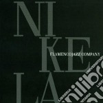 Flamenco Jazz Company - Nikela cd musicale di Flamenco jazz compan