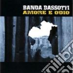 Banda Bassotti - Amore E Odio cd musicale di Bassotti Banda