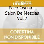 SALON DE MEZCALS VOL.2 (2CD) cd musicale di ARTISTI VARI by Paco Osuna