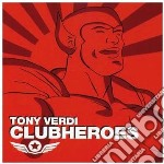 Tony Verdi - Clubheroes cd musicale di TONY VERDI presents