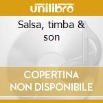 Salsa, timba & son cd musicale di Rey Reyes