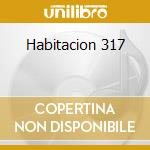 HABITACION 317 cd musicale di ARTISTI VARI