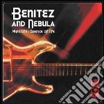 Benitez & Nebula - Nightlife / Essence Of Life cd musicale di BENITEZ & NEBULA