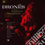 Drones - *miller's Daughter cd musicale di DRONES