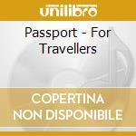 Passport - For Travellers cd musicale