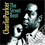 THE STREET BEAT cd musicale di PARKER CHARLIE
