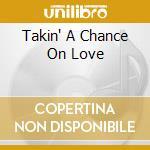 TAKIN' A CHANCE ON LOVE cd musicale di WATER ETHEL