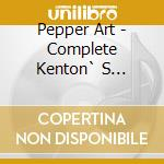 Pepper Art - Complete Kenton` S Capitol Studio Solo cd musicale