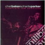 Chet Baker / Charlie Parker - Complete Jam Sessions cd musicale di Parker c Baker chet