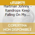 Hartman Johnny - Raindrops Keep Falling On My Head cd musicale di Johnny Hartman