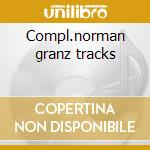 Compl.norman granz tracks cd musicale di Charlie parker (4 cd