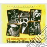 Afro Cuban Jazz Project - Tributo A Emiliano Salvador cd musicale di AFRO CUBAN JAZZ PROJ