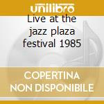 Live at the jazz plaza festival 1985 cd musicale di Sandoval Gillespie