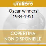 Oscar winners 1934-1951 cd musicale