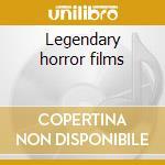 Legendary horror films cd musicale