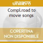 Compl.road to movie songs cd musicale di Bob hope (ost)