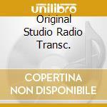 ORIGINAL STUDIO RADIO TRANSC. cd musicale di FORREST/SHAW/JAMES
