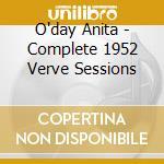 O'day Anita - Complete 1952 Verve Sessions cd musicale di O'DAY ANITA