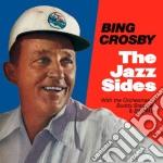 Bing Crosby - The Jazz Sides cd musicale di Bing Crosby