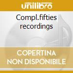 Compl.fifties recordings cd musicale