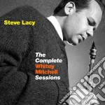 Steve Lacy - The Complete Whitey Mitchell Sessions cd musicale di Steve Lacy