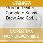 Gordon Dexter - Complete Kenny Drew And Carl Perkins Sessions cd musicale di GORDON DEXTER QUARTET