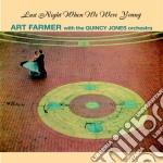 Art Farmer / Quincy Jones - Last Night When We Were Young cd musicale di Jones qu Farmer art