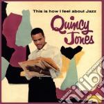 Quincy Jones - This Is How I Feel About Jazz cd musicale di QUINCY JONES