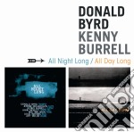 Donald Byrd - Burrell Kenny - All Night Long/all Day Long cd musicale di Burrell Byrd donald