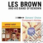 Les Brown - Dancers' Choice - Composer's Holiday cd musicale di Brown les and his ba