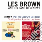 Brown Les - Play The Gershwin Bandbook + The Explosive Sound Of Les Brown cd musicale di Brown les and his ba