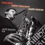 Stan Getz / Gerry Mulligan / Harry Edison - Jazz Giants '58 cd musicale di Mulligan Getz stan