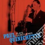 Paul Quinichette Plays Quincy Jones cd musicale di Paul Quinichette