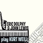 Eric Dolphy / John Lewis Play Kurt Weill cd musicale di Lewis j Dolphy eric