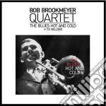 Bob Brookmeyer - The Blues Hot And Cold / 7x Wilder cd musicale di Bob Brookmeyer