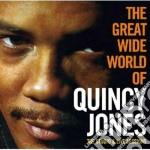 Quincy Jones - The Great Wide World Of cd musicale di Quincy Jones
