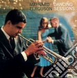 Maynard Ferguson - Dancing Sessions cd musicale di Maynard Ferguson