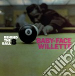 Baby-face Willette - Behind The Ball 8 cd musicale di BABY FACE WILLETTE
