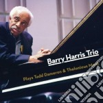 Harris Barry - Plays Tadd Dameron & Thelonious Monk cd musicale di Barry Harris